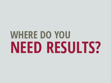 Where Do You Need Results
